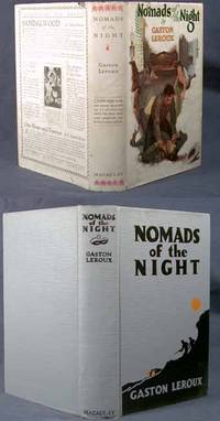 1925. LEROUX, Gaston. NOMADS OF THE NIGHT. New York: The Macaulay Company, (1925). First American ed...