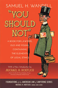 You Should Not. A Book for Lawyers...Elements of Legal Ethics