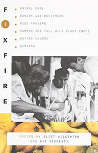 image of Foxfire 3: Animal Care, Banjos and Dulcimers, Hide Tanning, Summer and Fall Wild Plant Foods, Butter