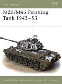 M26/M46 Pershing Tank 1943-53 (New Vanguard) by Steven J. Zaloga - 2000-03-07