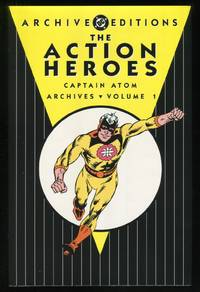 [DC Archives] The Action Heroes: Captain Atom, Volume 1 (First Edition)