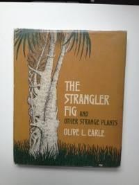 The Strangler Fig and Other Strange Plants