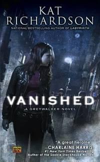 Vanished: A Greywalker Novel by  Kat Richardson - Paperback - 2010 - from ThriftBooks (SKU: G0451462998I5N00)