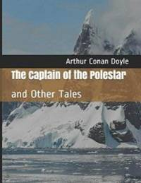 The Captain of the Polestar: and Other Tales
