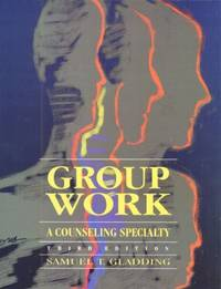 Group Work : A Counseling Specialty