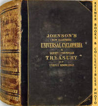 Johnson's New Universal Cyclopaedia : Scientific and Popular Treasury of  Useful Knowledge, Volume II F - Lichens