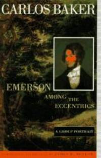 Emerson among the Eccentrics: A Group Portrait by Carlos Baker - Hardcover - 1996-08-01 - from Books Express and Biblio.com