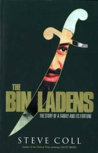 image of The Bin Ladens: Oil, Money, Terrorism and the Secret Saudi World: The Story of a Family and Its Fortune