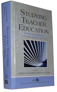 Studying Teacher Education  The Report of the AERA Panel on Research and Teacher Education