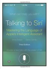 image of Talking to Siri: Mastering the Language of Apple's Intelligent Assistant (3rd Edition)