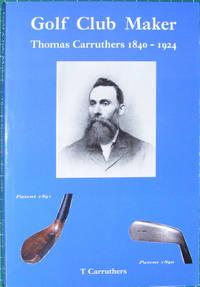 Golf Club Maker: Thomas Carruthers 1840-1924