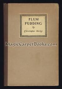 Plum Pudding: Of Divers Ingredients, Discreetly Blended & Seasoned