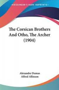 image of The Corsican Brothers And Otho, The Archer (1904)