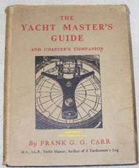 The Yacht Masters' Guide and Coaster's Companion