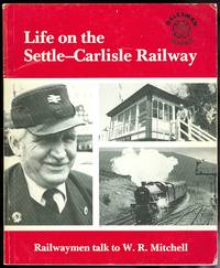 image of LIFE ON THE SETTLE-CARLISLE RAILWAY.  ANECDOTES COLLECTED FROM RAILWAYMEN AND THEIR FAMILIES.