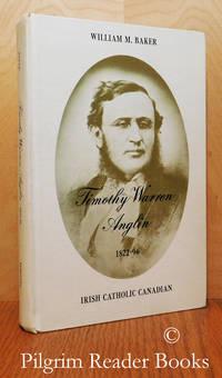 Timothy Warren Anglin, 1822-96, Irish Catholic Canadian.