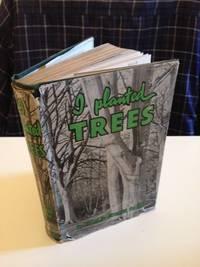I Planted Trees