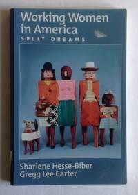 Working Women in America: Split Dreams.