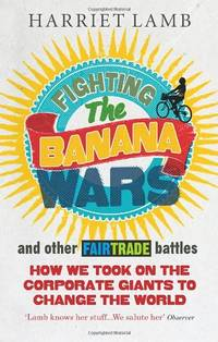 image of Fighting the Banana Wars and Other Fairtrade Battles