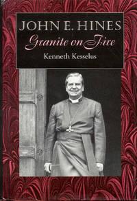 John E. Hines: Granite on Fire