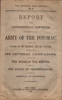 Report on the Congressional Committee on the Operations of the Army of the Potomac. Causes of Its...