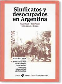 image of Sindicatos y Desocupados en Argentina, 1930/1935 - 1994/2004: Cinco Estudios de Caso [Limited Edition]