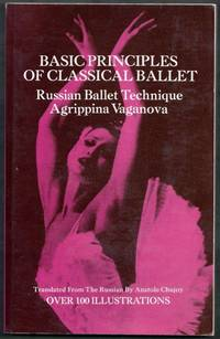 Basic Principles of Classical Ballet.  Russian Ballet Technique