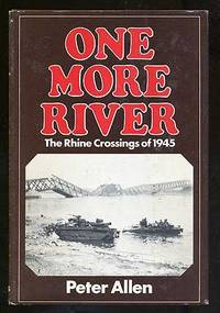 One More River, The Rhine Crossings of 1945
