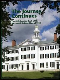 The Journey Continues 50th Reunion Book Dartmouth College Class of 1958 by Stephen W. Quickel