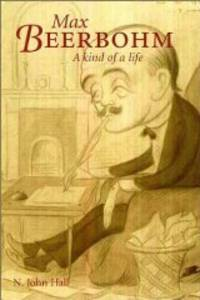 Max Beerbohm: A Kind of Life