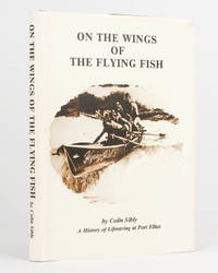 On the Wings of the Flying Fish. A History of Lifesaving at Port Elliot