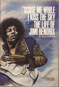 image of 'Scuse Me While I Kiss the Sky: The Life of Jimi Hendrix
