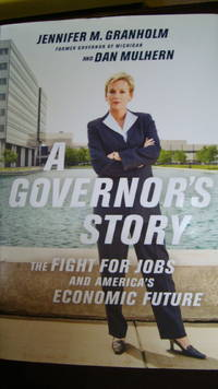 A Governor's Story :The Fight for Jobs and America's Economic Future-SIGNED COPY