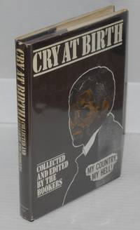 Cry at Birth: My country, my hell! collected and edited by the Bookers by  Pearl Cleage et al  [and] Sue - First Edition - 1971 - from Bolerium Books Inc., ABAA/ILAB (SKU: 28469)