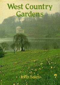 West Country Gardens: Gardens of Gloucestershire, Avon, Somerset and Wiltshire