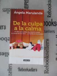 De la culpa a la calma (Spanish Edition)