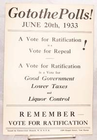 image of Go to the polls! June 20th, 1933. A vote for ratification is a vote for repeal [handbill]