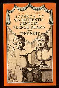 Aspects of Seventeenth-Century French Drama and Thought