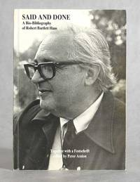 Said And Done, A Bio-Bibliography Of Robert Bartlett Haas (Signed)