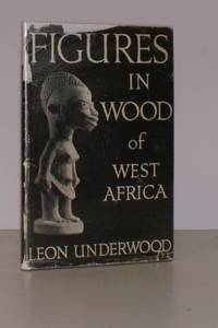 image of Figures in Wood of West Africa.  IN UNCLIPPED DUSTWRAPPER