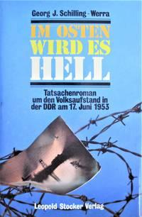 image of Im Osten Wird Es Hell. Tatsachenroman Um Den Volksaufstand in Der Ddr Am 17. Juni 1953
