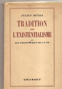 Tradition de l'existentialisme ou les philosophies de la vie