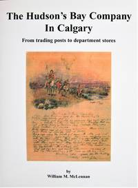 image of The Hudson's Bay Company in Calgary. From Trading Posts to Department Stores