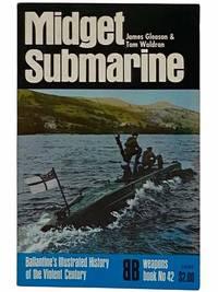 Midget Submarine (Ballantine's Illustrated History of the Violent Century: Weapons Book, No. 42)