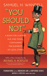 You Should Not. A Book for Lawyers Old and Young by  Michael H. (Intro.)  Samuel H.; Hoeflich - Hardcover - 2014 - from The Lawbook Exchange Ltd (SKU: 62668)
