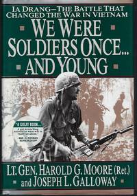 We Were Soldiers Once...And Young: Ia Drang The Battle That Changed the War in Vietnam
