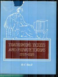 Tradesmen's Tickets and Private Tokens. 1785-1819