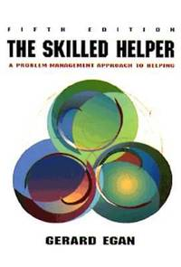 The Skilled Helper : A Problem-Management Approach to Helping