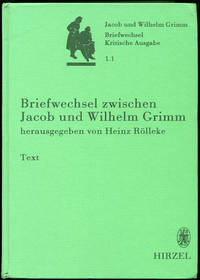 Briefwechsel zwischen Jacob und Wilhelm Grimm Teil 1. Text by  Wilhelm  Jacob and Grimm - Hardcover - First edition thus - 2001 - from Kaaterskill Books, ABAA/ILAB and Biblio.com