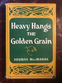Heavy Hangs The Golden Grain  Hardcover